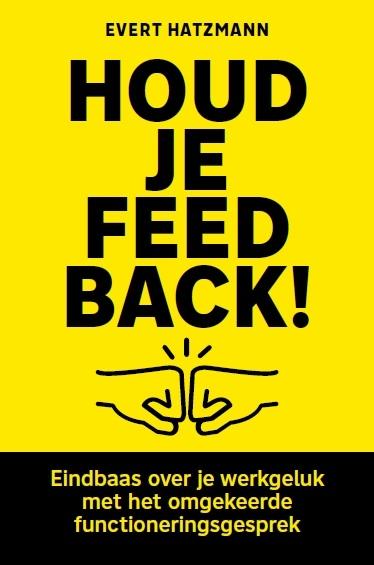 Evert Hatzmann,Houd je feedback!