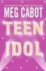Cabot, Meg,Teen Idol