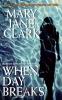 Mary Jane Clark,When Day Breaks