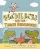 Willems, Mo,Goldilocks and the Three Dinosaurs