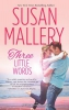 Mallery, Susan,Three Little Words