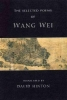 Wang, Wei,   Hinton, David,The Selected Poems of Wang Wei