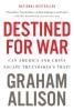 GRAHAM ALLISON,DESTINED FOR WAR CAN AMERICA & CHINA ESC