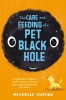 <b>Cuevas, Michelle</b>,Cuevas*Care and Feeding of a Pet Black Hole
