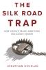 Jonathan Holslag,The Silk Road Trap