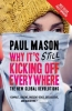 Mason, Paul,Why It`s Kicking Off Everywhere