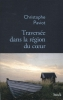 <b>Christophe  Paviot</b>,Traversée dans la région du coeur