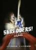 Prato, Prato,Prato, P: Shredders!