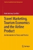 Mark Anthony Camilleri,Travel Marketing, Tourism Economics and the Airline Product
