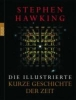 Hawking, Stephen W.,Die illustrierte Kurze Geschichte der Zeit