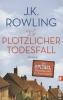 Rowling, J. K.,Ein plötzlicher Todesfall