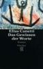 Canetti, Elias,Das Gewissen der Worte