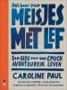 <b>Caroline  Paul</b>,Het boek voor meisjes met lef