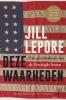 <b>Jill Lepore</b>,Deze waarheden