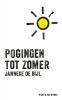 <b>Janneke de Bijl</b>,Pogingen tot zomer