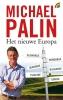 <b>Michael  Palin</b>,Het nieuwe Europa