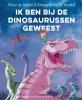 <b>Floor de Goede, Edward van de Vendel</b>,Ik ben bij de dinosaurussen geweest