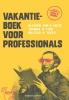 <b>.  (red.)</b>,Vakantieboek voor professionals