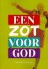 Denise  Oortwijn,Een zot voor God