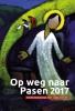 ,<b>Op weg naar Pasen 2017</b>