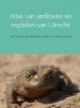 Jos  Spier Wim de Wild  Floris  Brekelmans  Willie van Emmerik,Atlas van amfibieën en reptielen van Utrecht