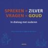 Marja  Havermans, Aagje van der Vossen,Spreken is zilver, vragen is goud