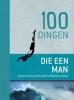 ,<b>100 Dingen die een man eenmaal in zijn leven gedaan moet hebben</b>