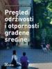 Alenka  Fikfak Saja  Kosanović  Nevena  Novaković,Pregledi održivostii otpornosti gra?ene sredine