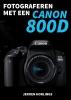 Jeroen  Horlings ,Fotograferen met een Canon 800D