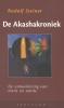 <b>Rudolf  Steiner</b>,De Akashakroniek