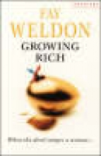 Fay Weldon Growing Rich