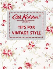 Kidston, Cath Tips For Vintage Style