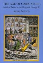 Donald, Diana The Age of Caricature - Satirical Prints in the Age of George III (Paper)