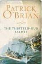 Patrick O`Brian The Thirteen-gun Salute