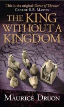 Maurice Druon The King Without a Kingdom