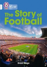 Grant Bage The Story of Football