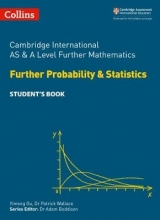 Collins Cambridge International AS & A Level Further Mathematics Further Probability and Statistics Student`s Book