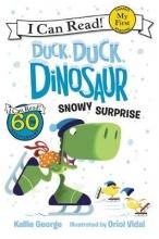 Kallie George Duck, Duck, Dinosaur: Snowy Surprise