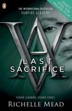 Richelle Mead Vampire Academy: Last Sacrifice (book 6)