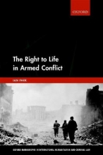 Park, Ian The Right to Life in Armed Conflict