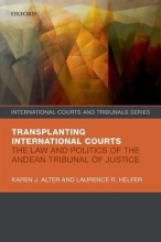 Alter, Karen J.,   Helfer, Laurence R. Transplanting International Courts