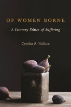 Wallace, Cynthia R. Of Women Borne