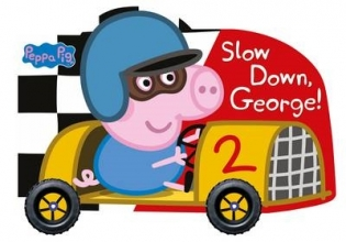 Peppa Pig: Slow Down, George!