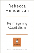 Rebecca Henderson, Reimagining Capitalism in a World on Fire