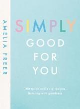 Amelia Freer Simply Good For You