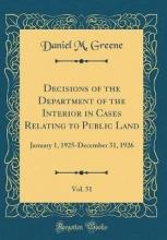 Greene, Daniel M. Greene, D: Decisions of the Department of the Interior in Ca