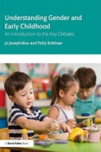 Jo (Canterbury Christchurch University, UK) Josephidou,   Polly (Canterbury Christchurch University, UK) Bolshaw Understanding Gender and Early Childhood