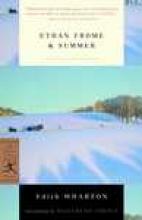 Wharton, Edith Ethan Frome & Summer