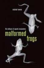 Michael J. Lannoo Malformed Frogs
