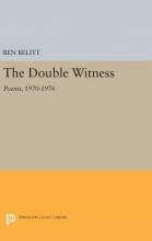 Ben Belitt The Double Witness